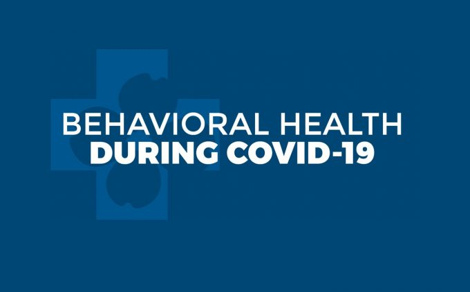 Behavioral Health during COVID-19